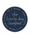 And the Little dog laughed